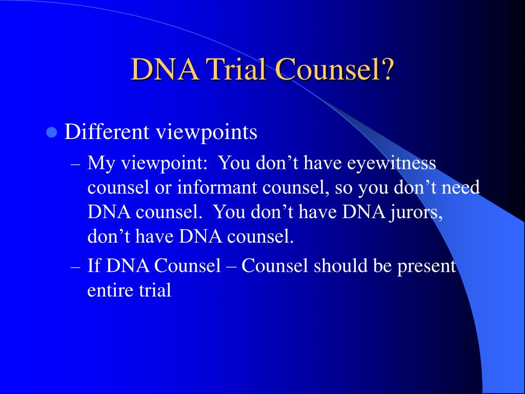 DNA Trial Counsel?
