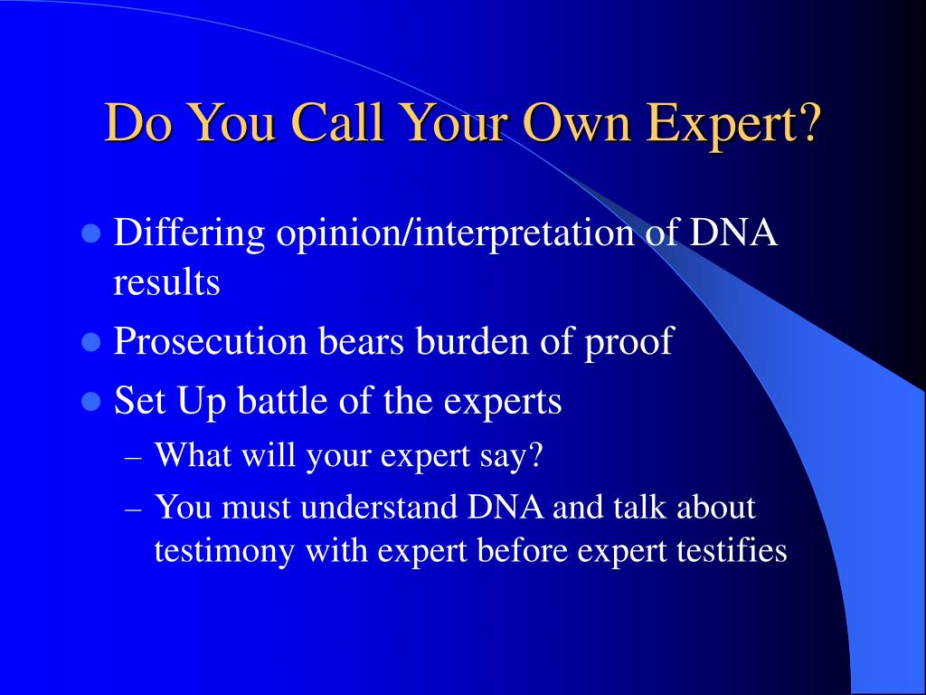 Do You Call Your Own Expert?
