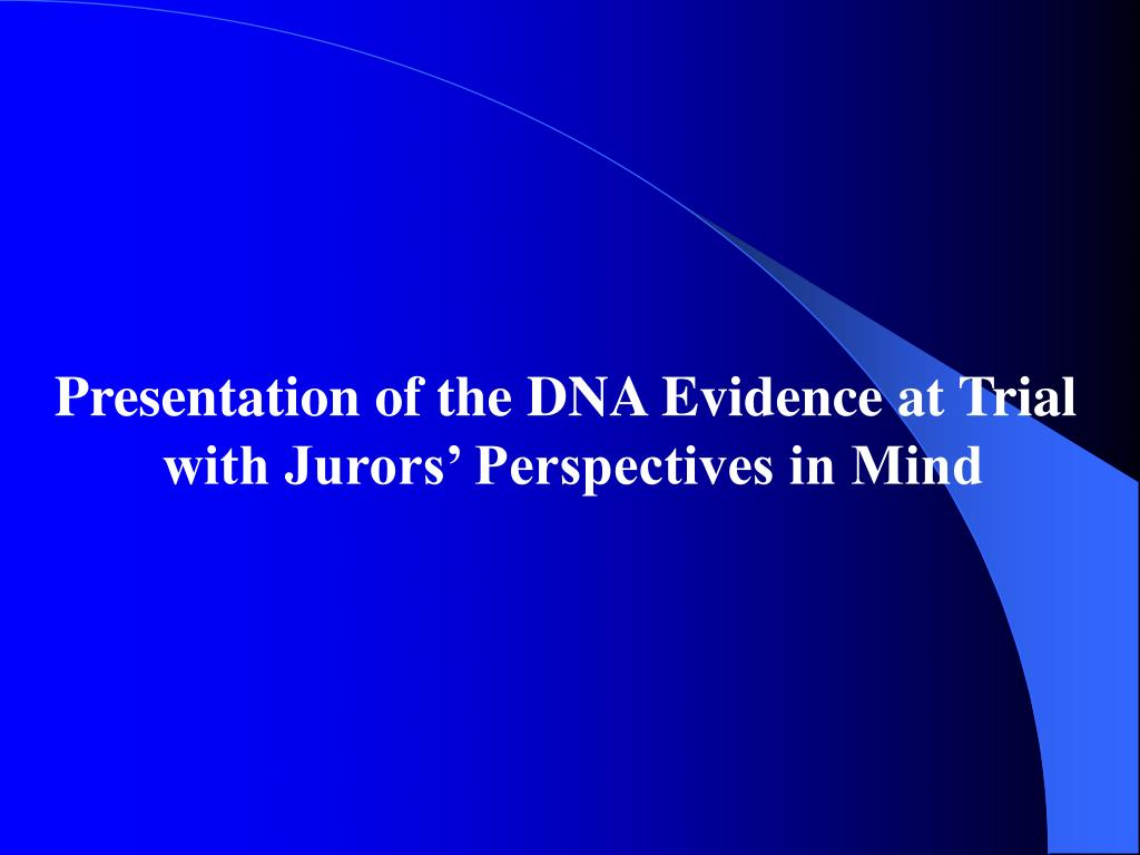 Presentation of the DNA Evidence at Trial