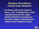 smallpox surveillance clinical case definition