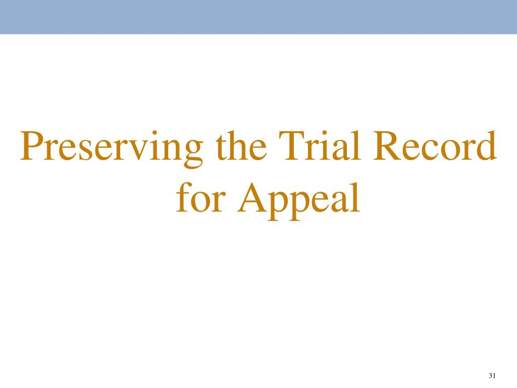 Preserving the Trial Record for Appeal
