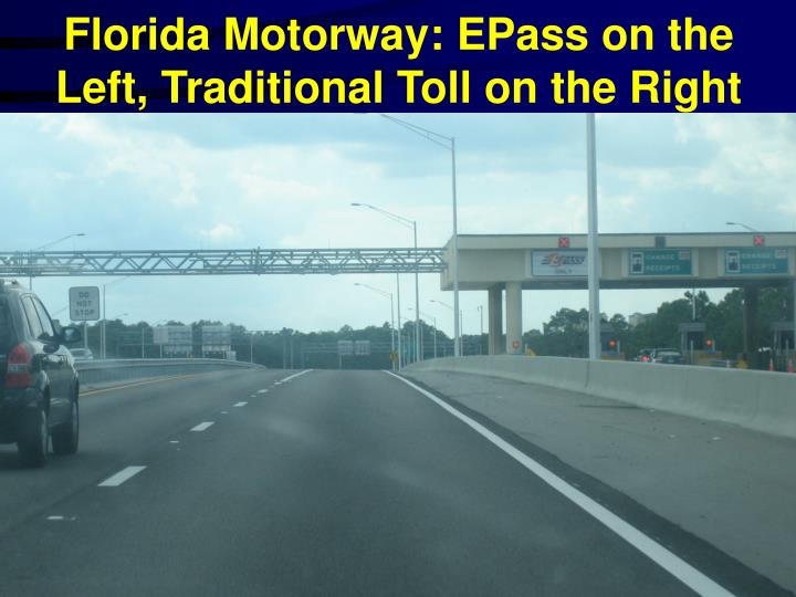 Florida Motorway: EPass on the Left, Traditional Toll on the Right