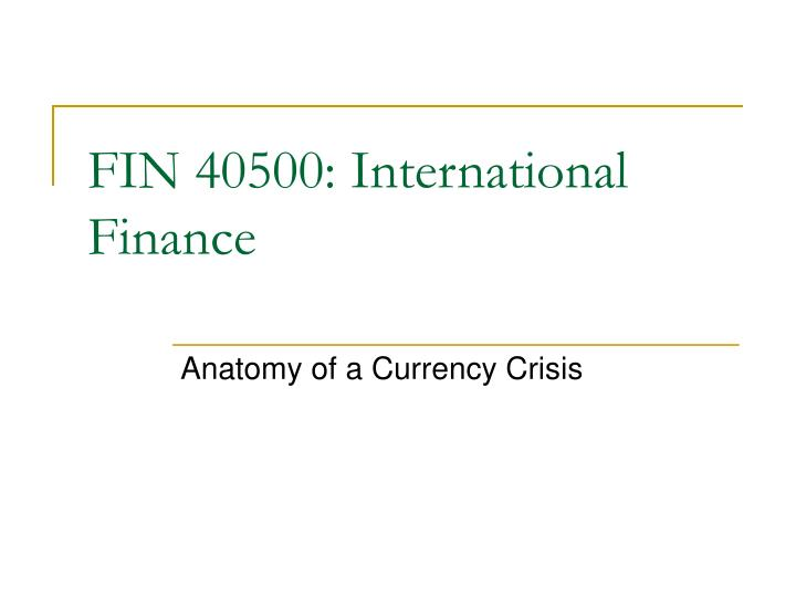 Fin 40500 international finance