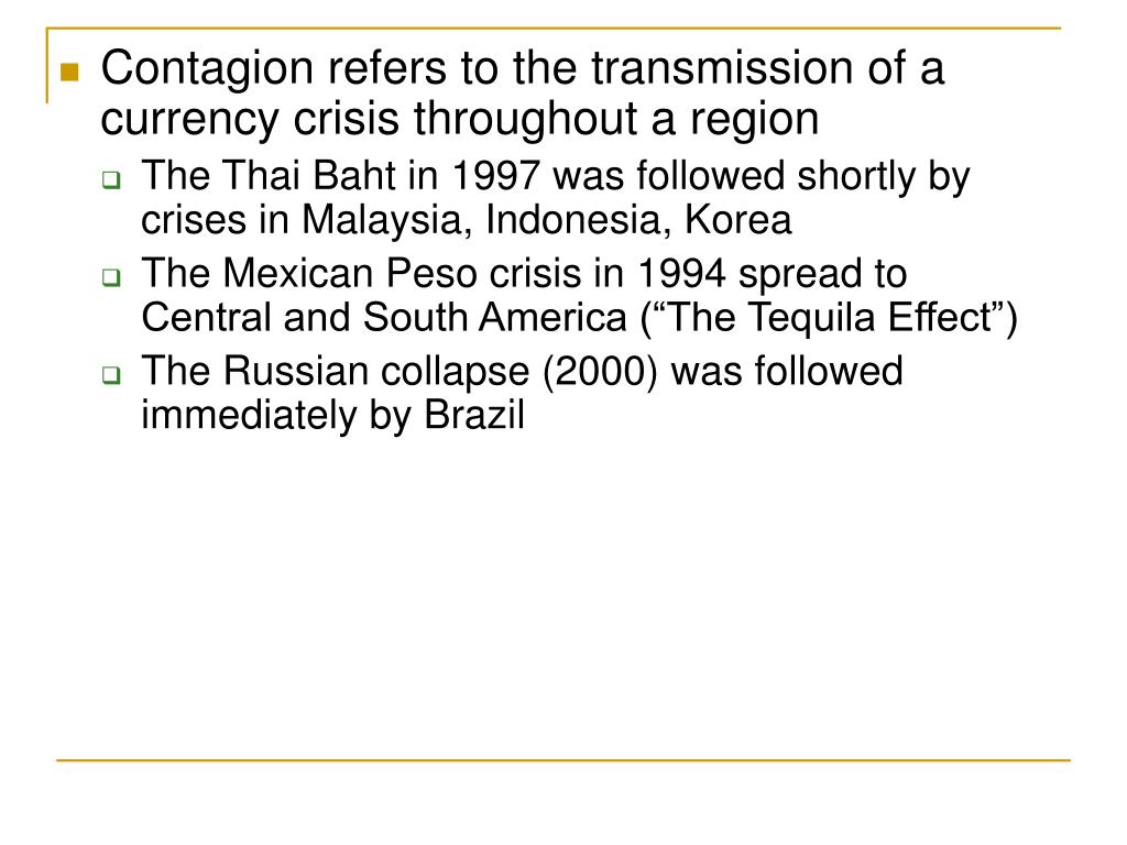 Contagion refers to the transmission of a currency crisis throughout a region