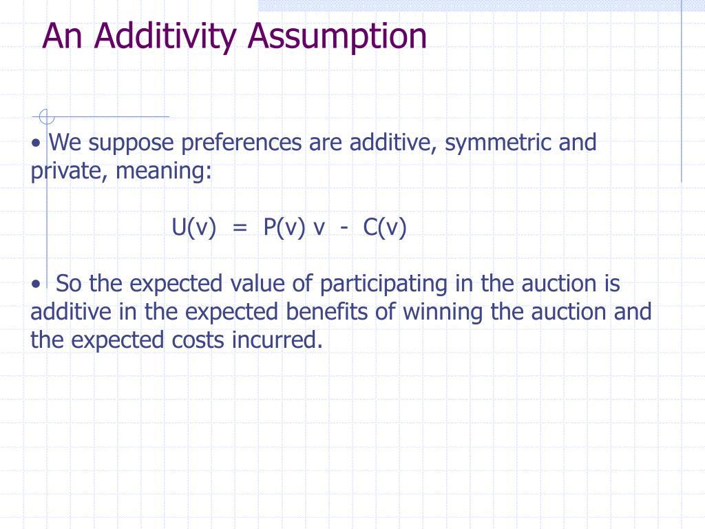 An Additivity Assumption