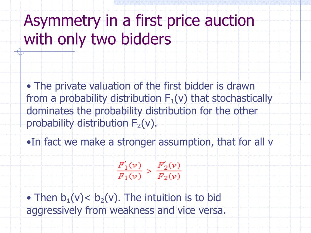 Asymmetry in a first price auction with only two bidders
