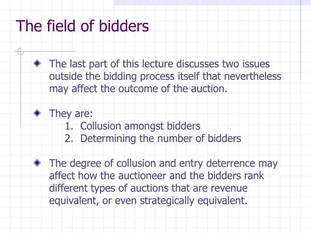 The field of bidders