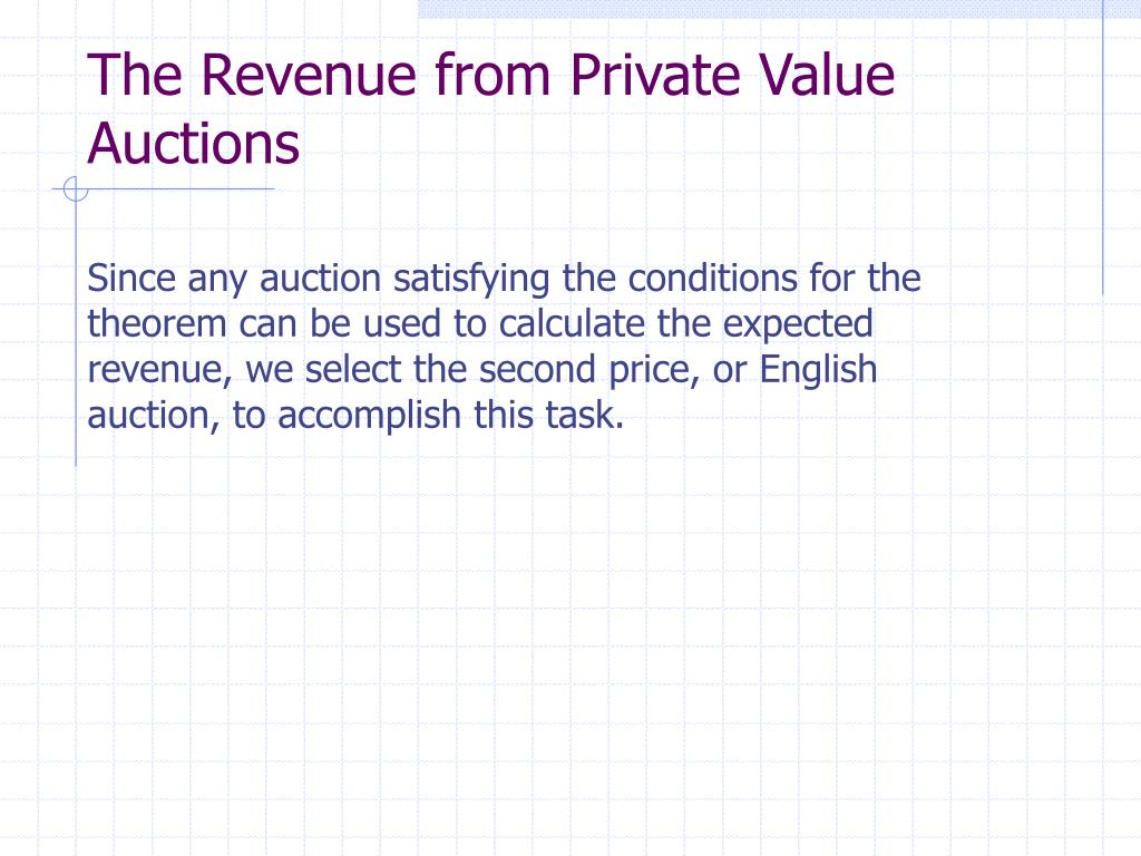 The Revenue from Private Value Auctions