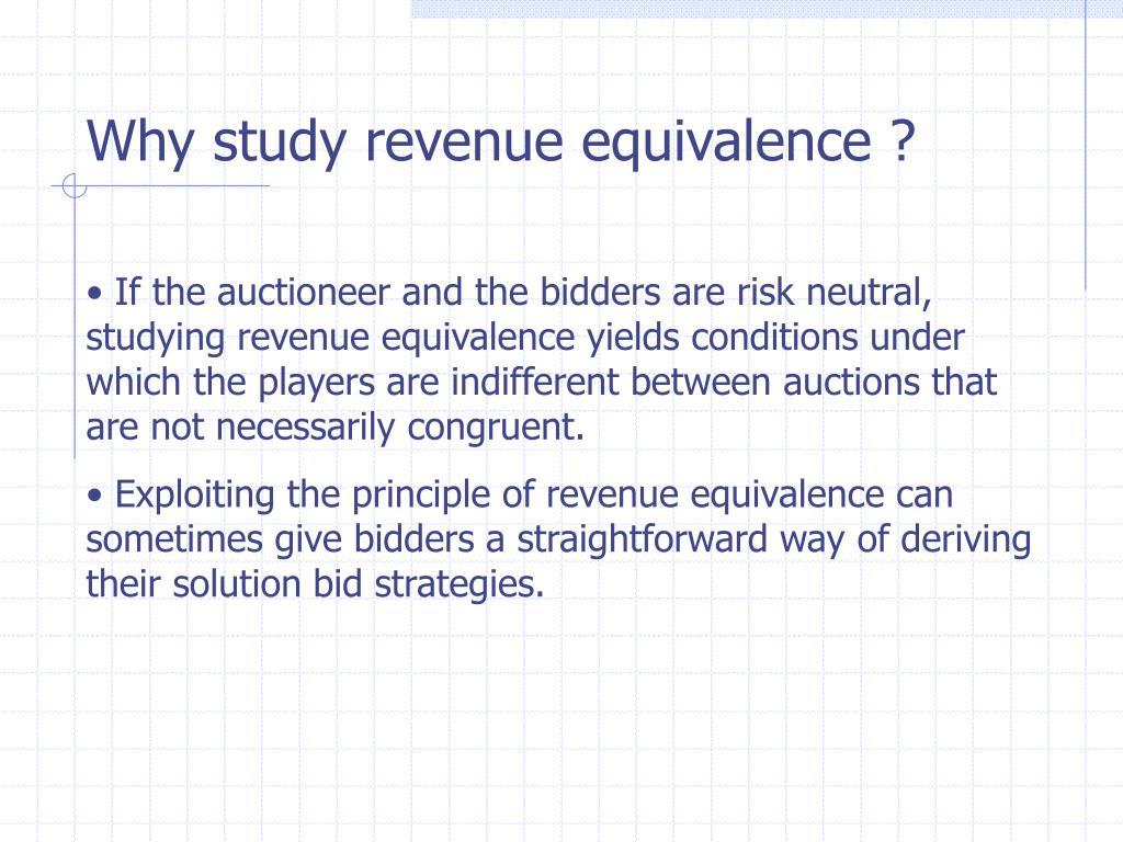 Why study revenue equivalence ?