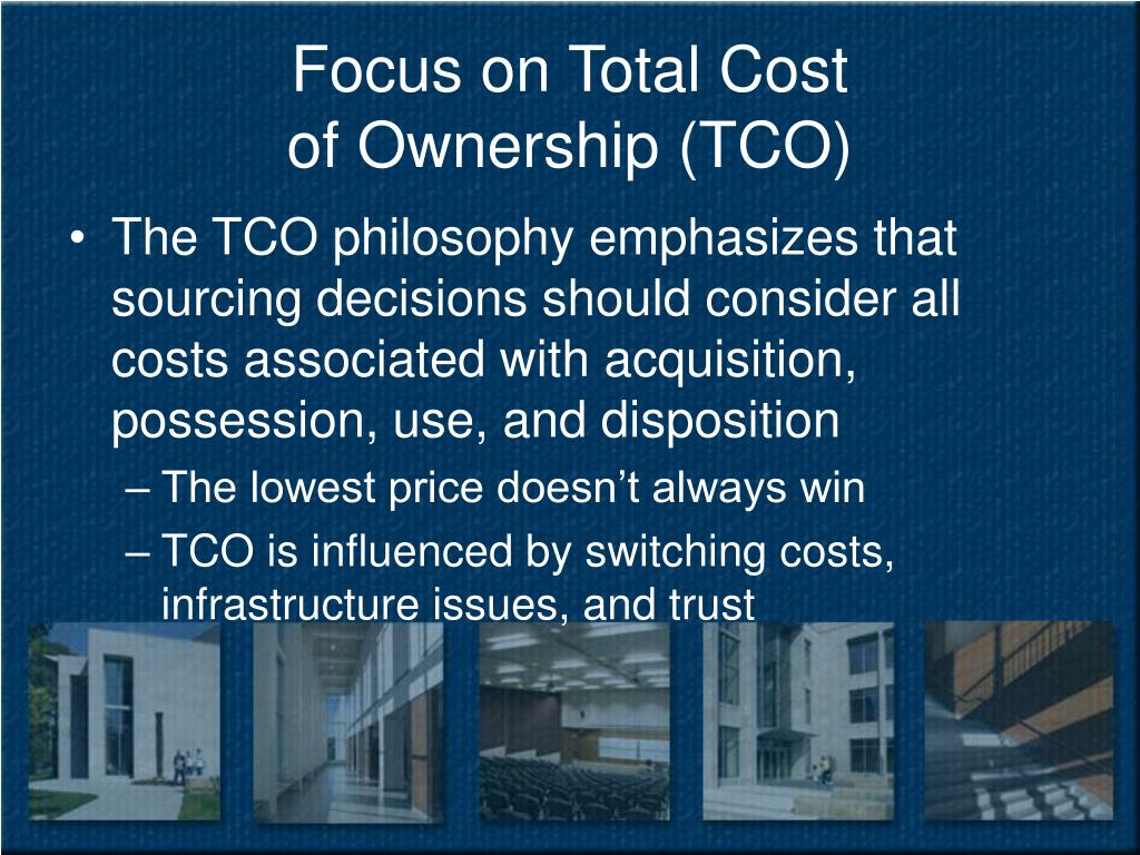 Focus on Total Cost