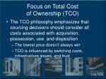 focus on total cost of ownership tco