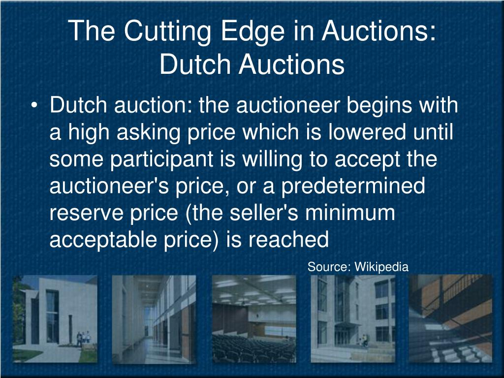 The Cutting Edge in Auctions: Dutch Auctions