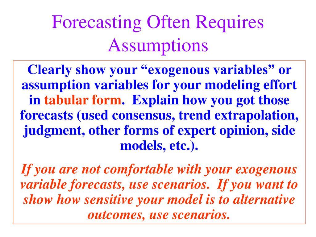 Forecasting Often Requires Assumptions