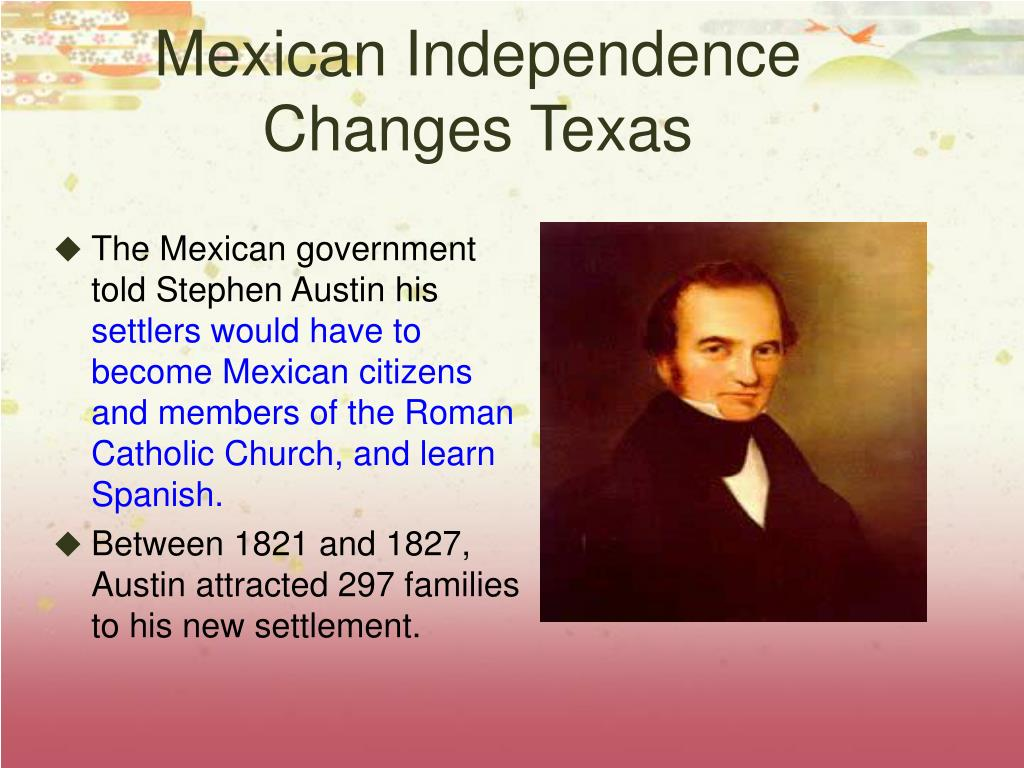 Mexican Independence Changes Texas