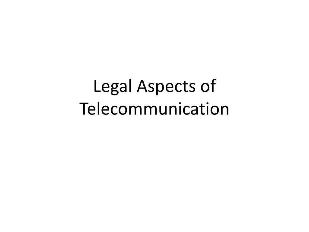 Legal Aspects of Telecommunication