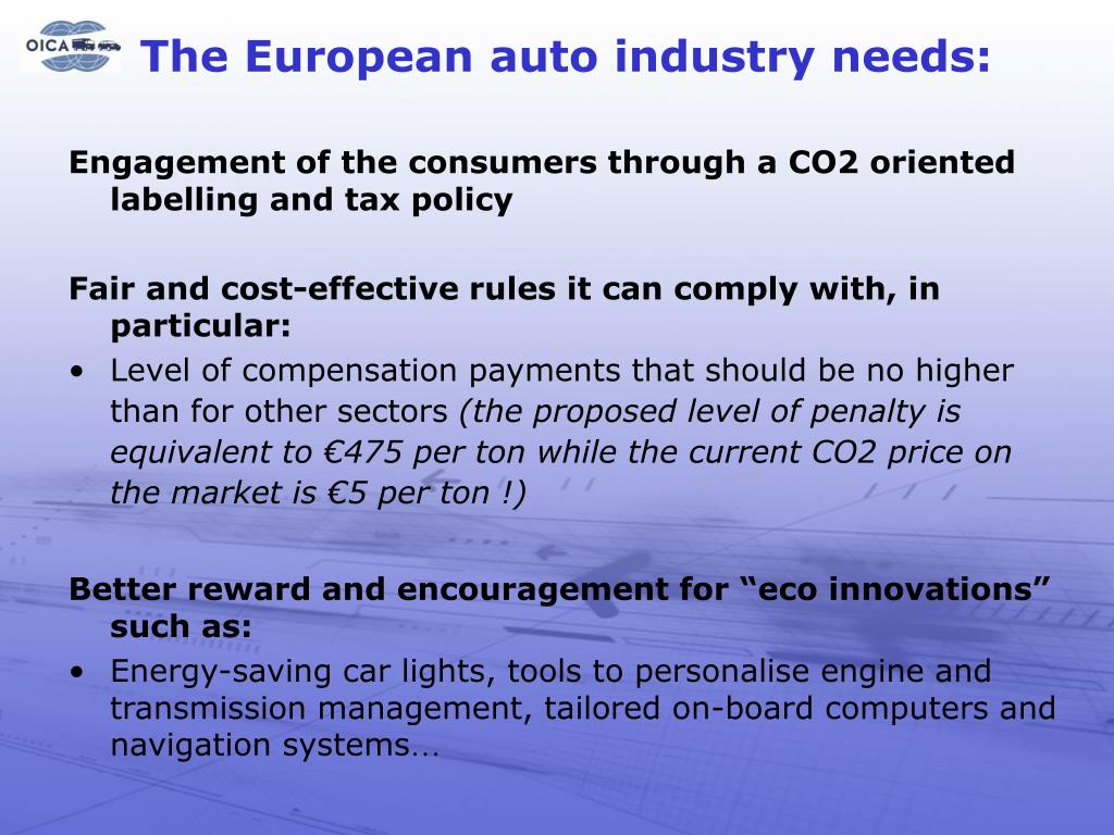 The European auto industry needs: