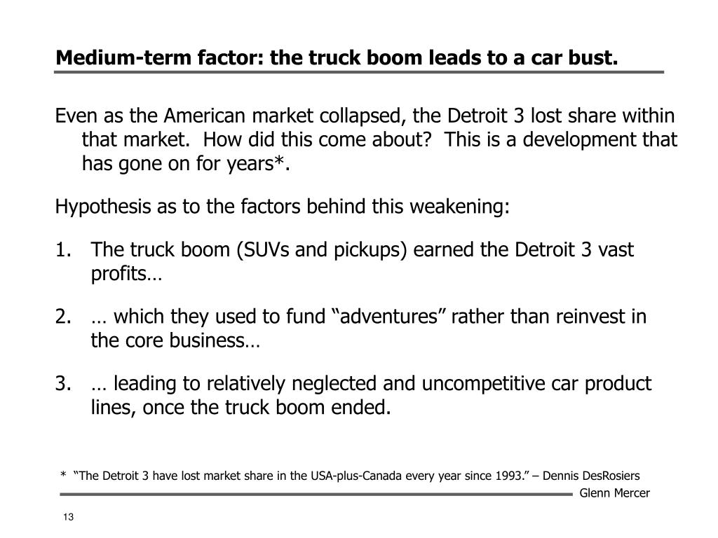 Medium-term factor: the truck boom leads to a car bust.