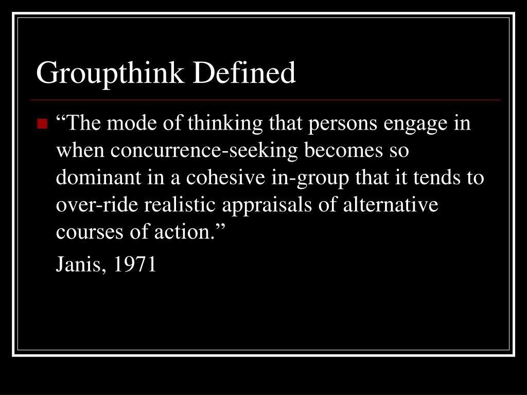 Groupthink Defined