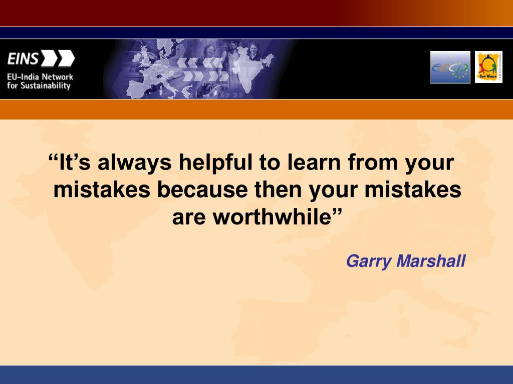 """It's always helpful to learn from your mistakes because then your mistakes are worthwhile"""