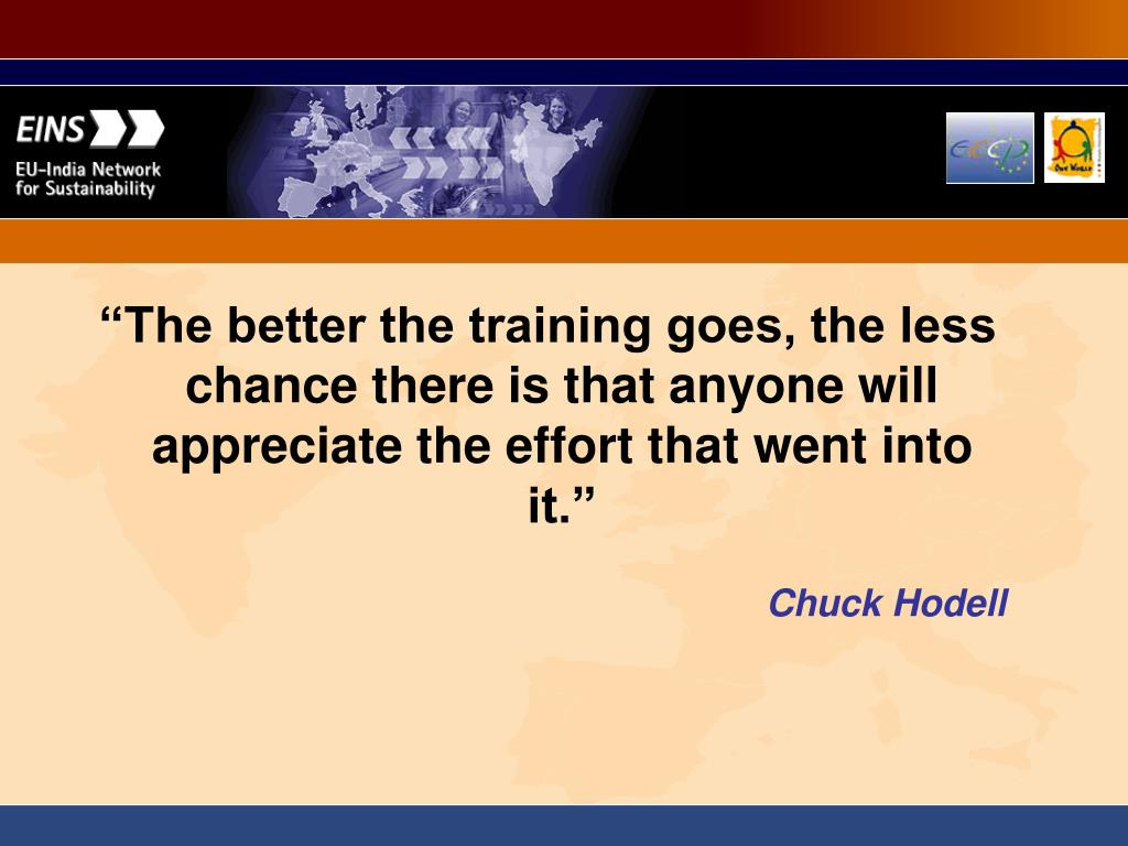 """The better the training goes, the less chance there is that anyone will appreciate the effort that went into it."""
