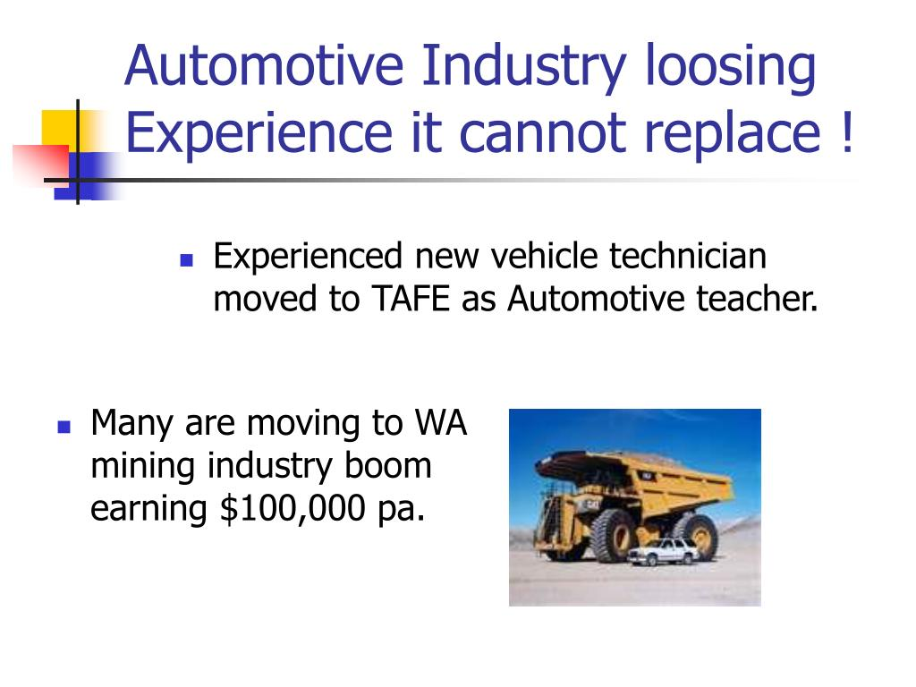 Automotive Industry loosing Experience it cannot replace !