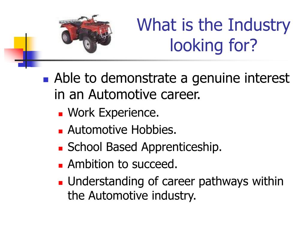 What is the Industry looking for?