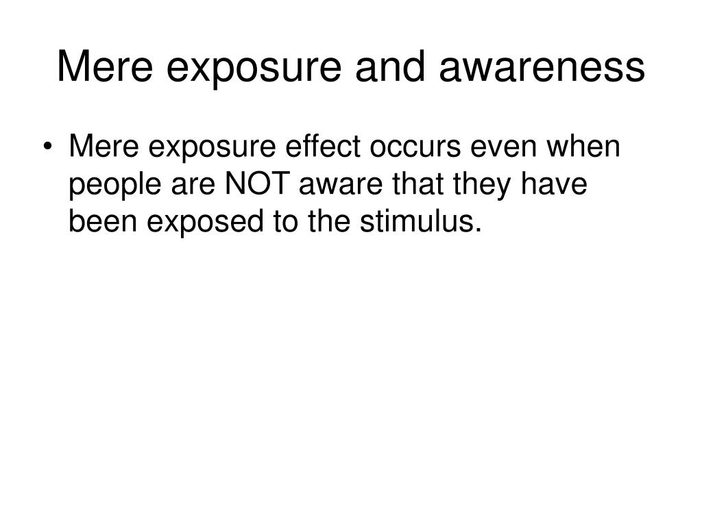 Mere exposure and awareness