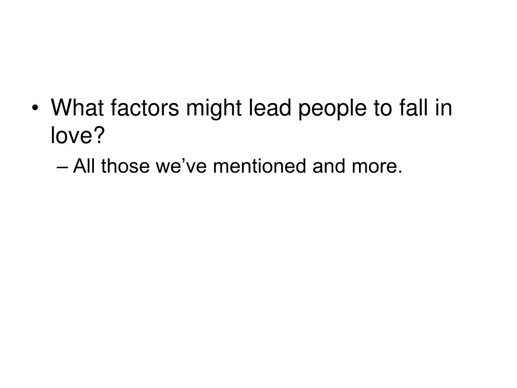 What factors might lead people to fall in love?