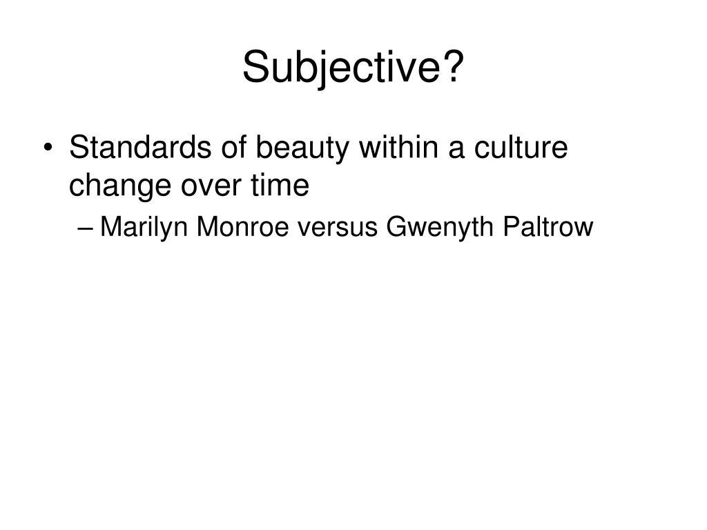 Subjective?