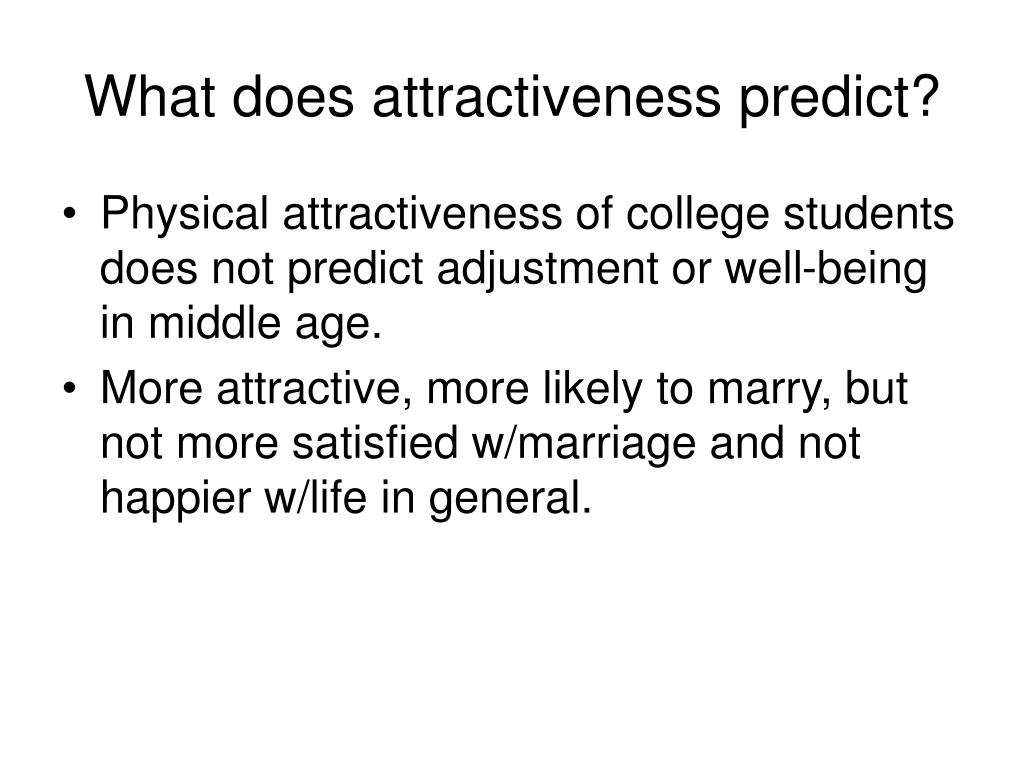 What does attractiveness predict?