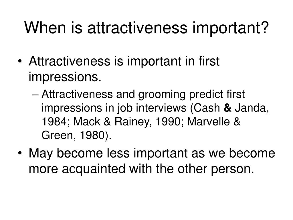 When is attractiveness important?