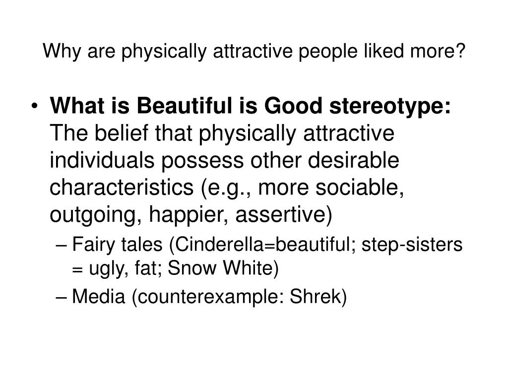 Why are physically attractive people liked more?