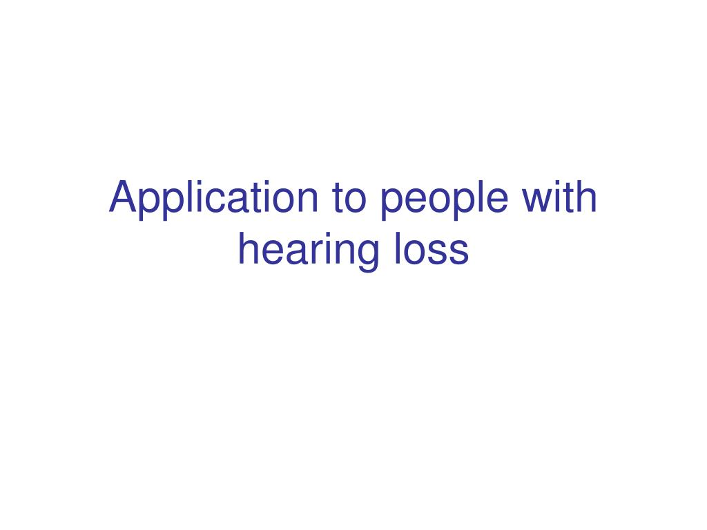Application to people with hearing loss