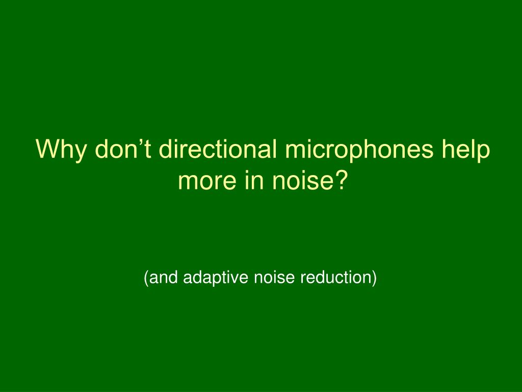 Why don't directional microphones help more in noise?