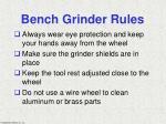 bench grinder rules