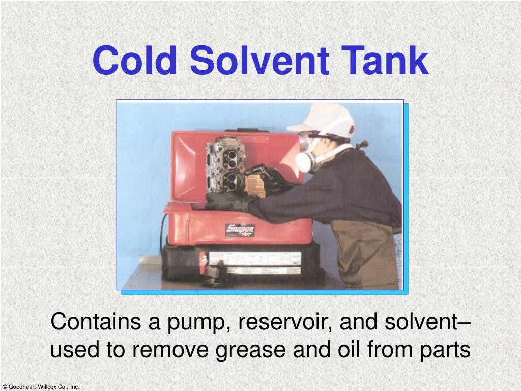 Cold Solvent Tank