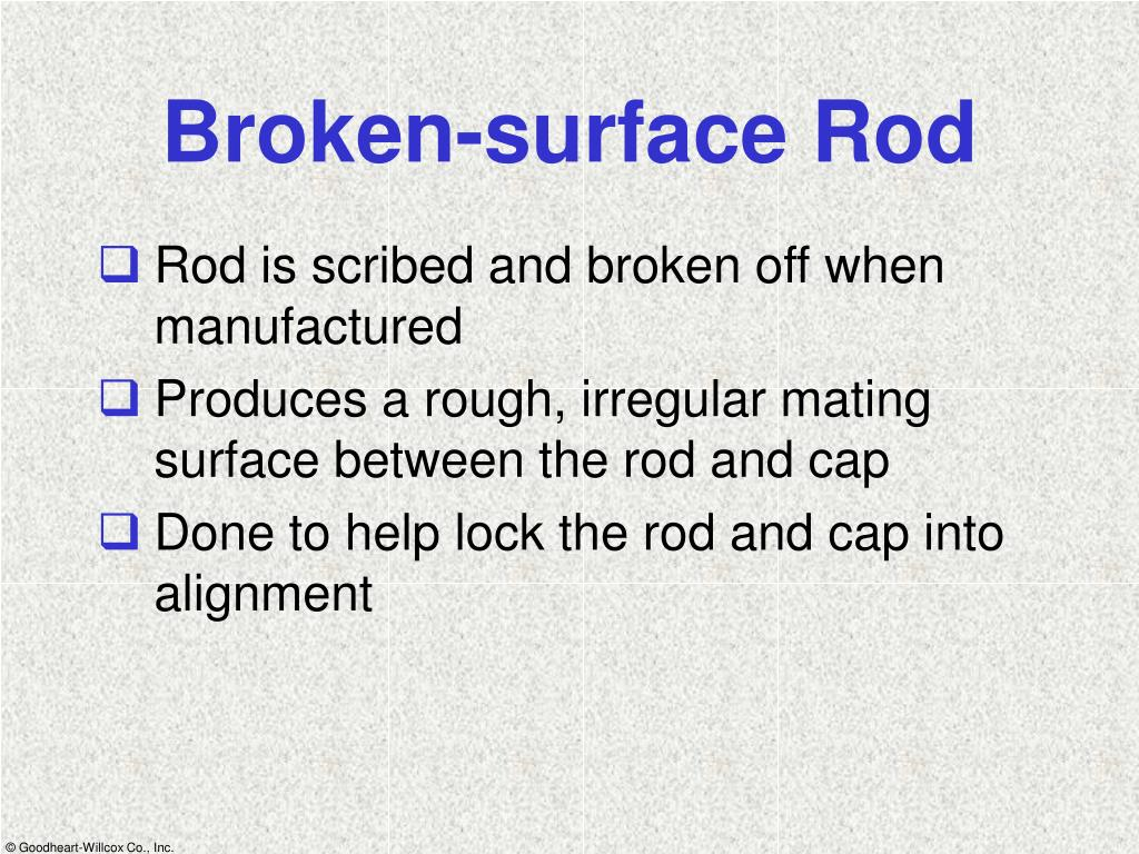 Broken-surface Rod