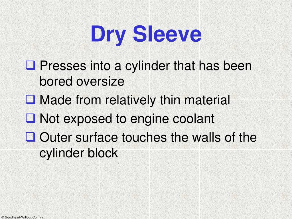 Dry Sleeve