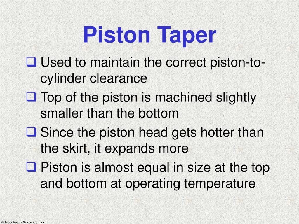 Piston Taper