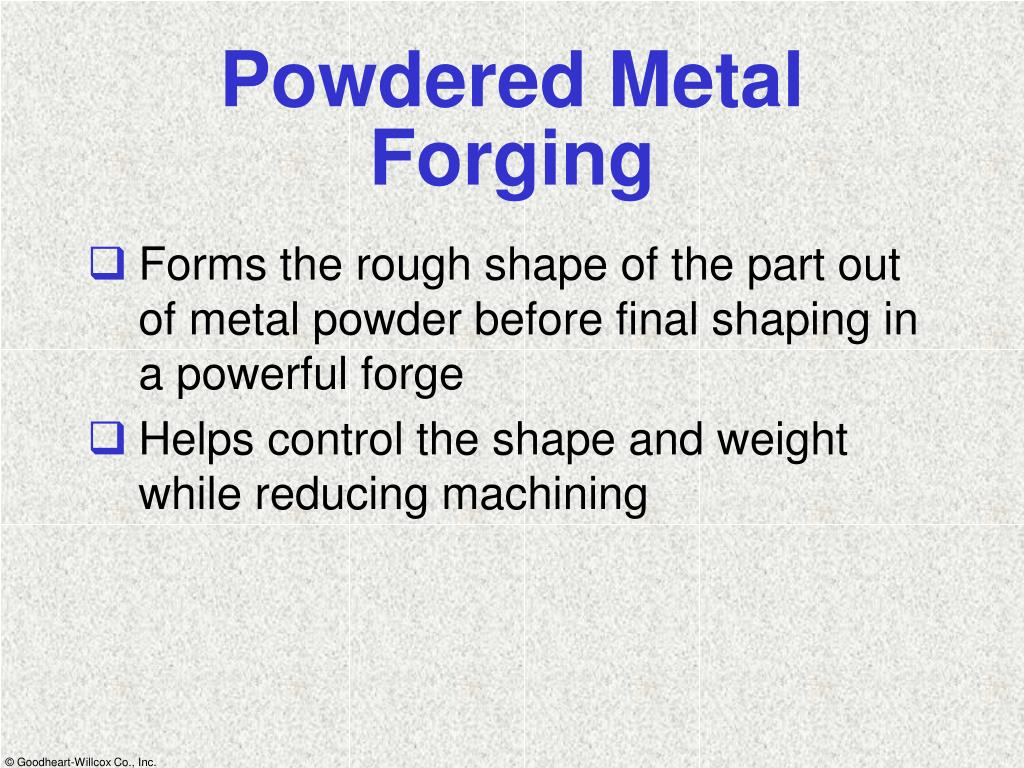 Powdered Metal Forging