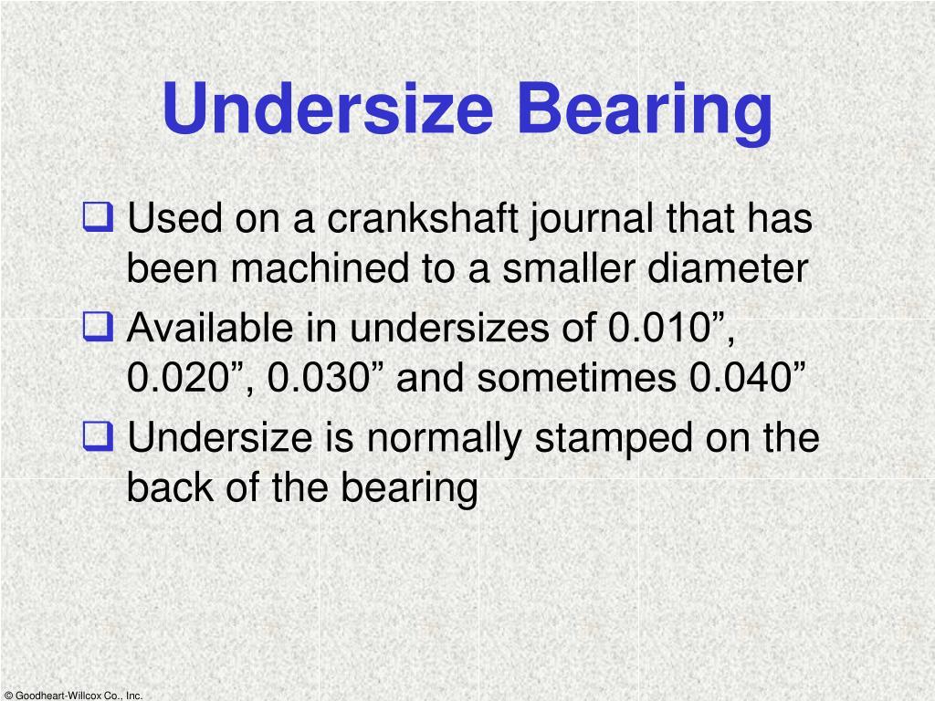 Undersize Bearing