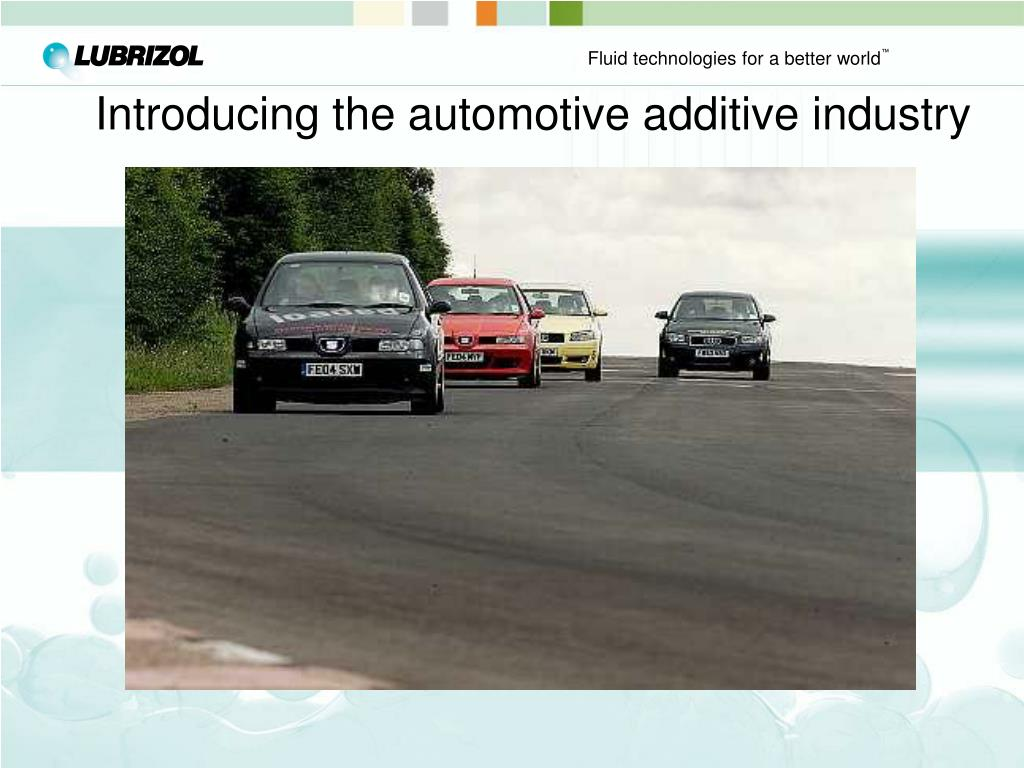 Introducing the automotive additive industry