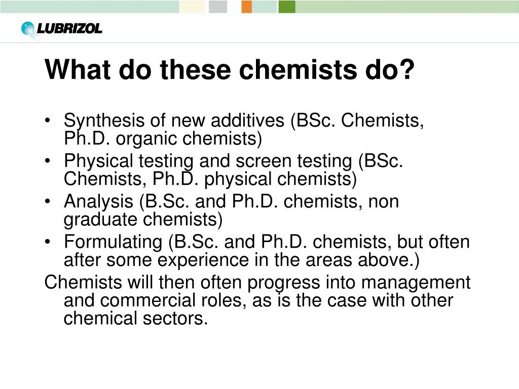 What do these chemists do?