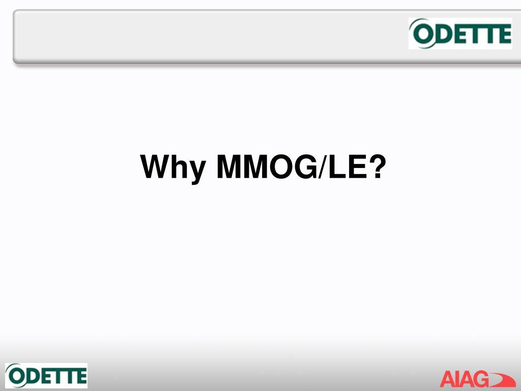 Why MMOG/LE?