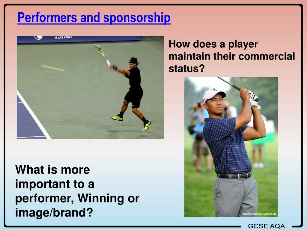 Performers and sponsorship