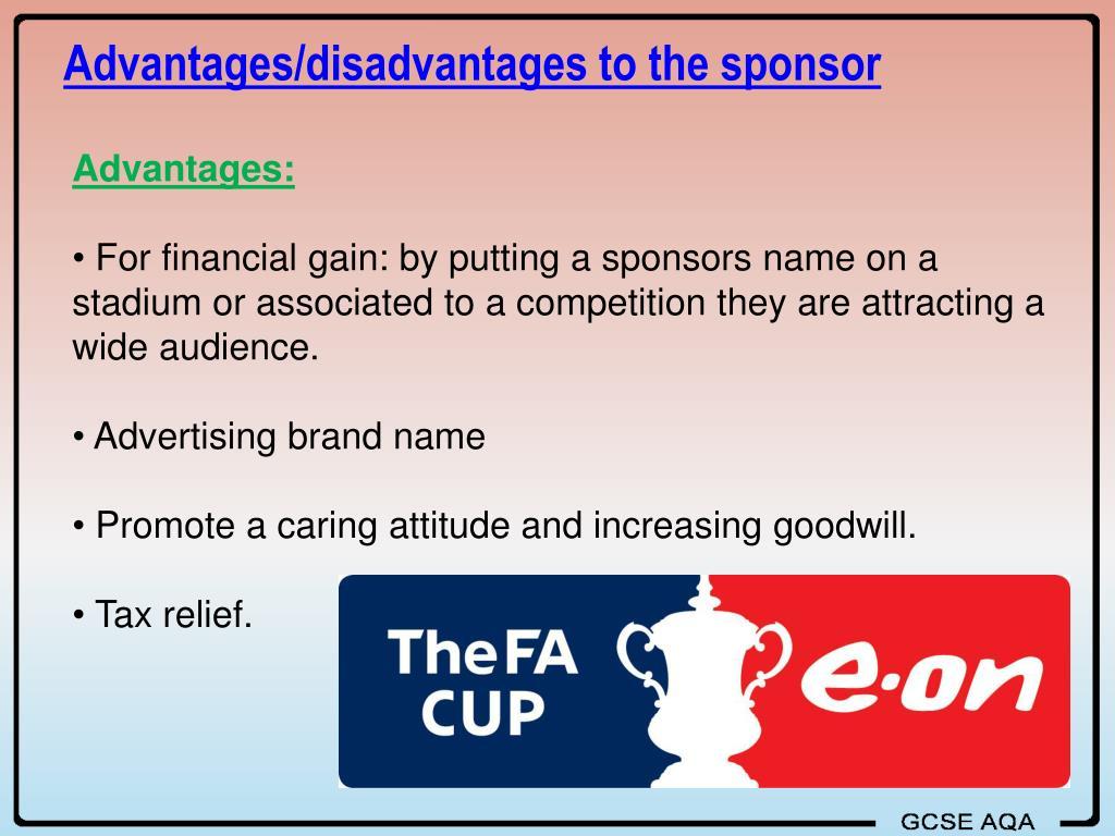 Advantages/disadvantages to the sponsor