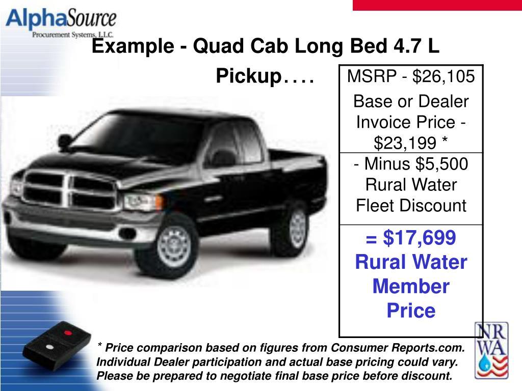 Example - Quad Cab Long Bed 4.7 L Pickup