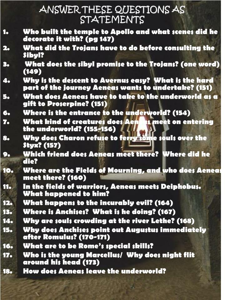 Answer these questions as statements