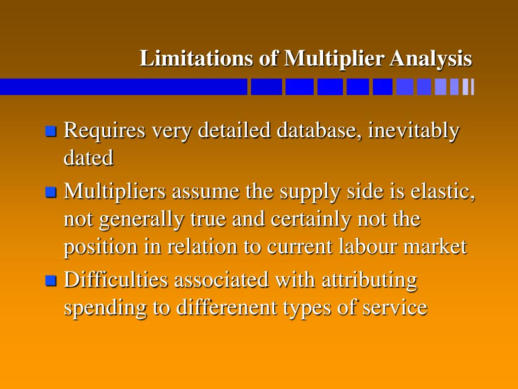 Limitations of Multiplier Analysis