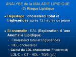 analyse de la maladie lipidique 2 risque lipidique